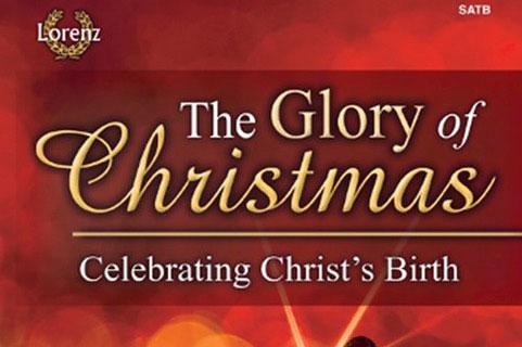 Christmas Cantata: The Glory of Christmas! Sunday December 16, 2018