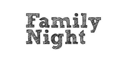 Family Night – Dinner and a Show – Sept. 15